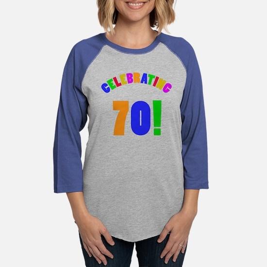 Rainbow 70th Birthday Party Long Sleeve T-Shirt