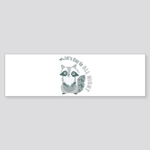 Up All Night Bumper Sticker