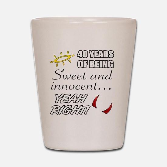 Cute 40th Birthday Humor Shot Glass