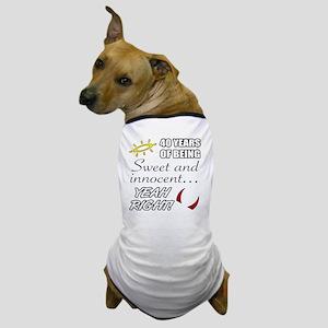Cute 40th Birthday Humor Dog T-Shirt