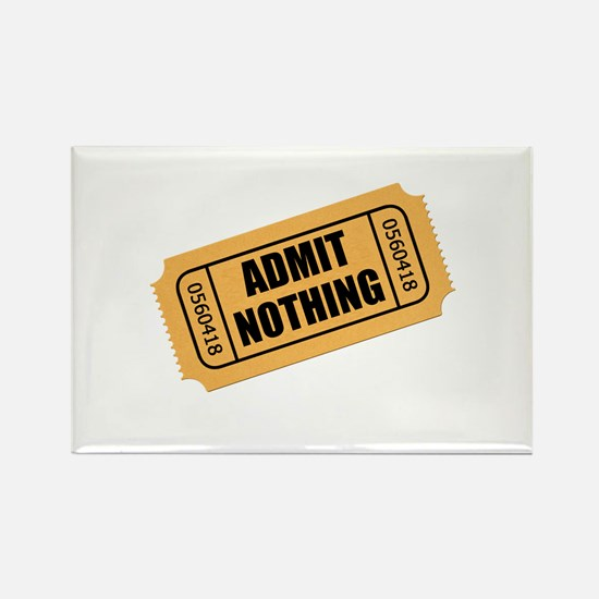 Admit Nothing Ticket Magnets