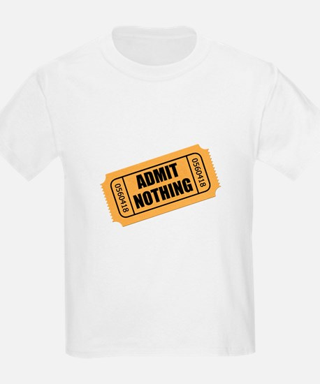 Admit Nothing Ticket T-Shirt