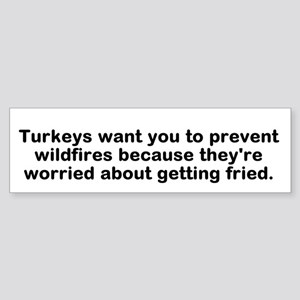 Turkeys Want You To Prevent Bumper Sticker