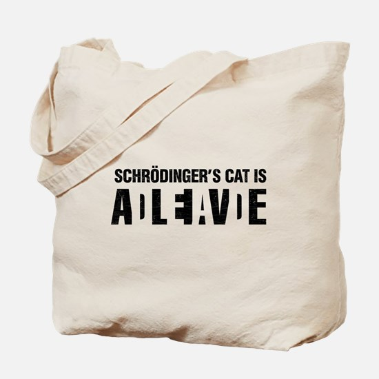 Schrodinger's cat is dead / alive. Tote Bag