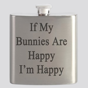 If My Bunnies Are Happy I'm Happy  Flask