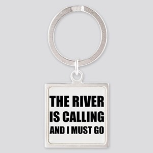 River Calling Must Go Keychains