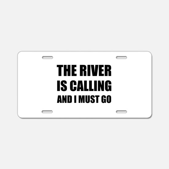 River Calling Must Go Aluminum License Plate