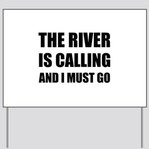 River Calling Must Go Yard Sign