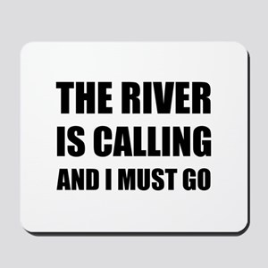 River Calling Must Go Mousepad