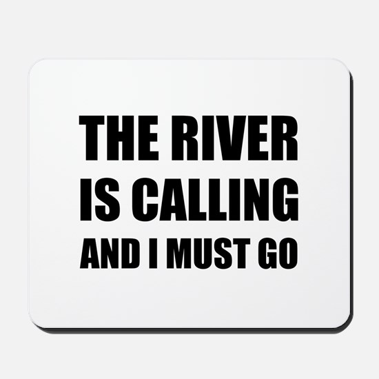 River Calling Must Go Mousepad