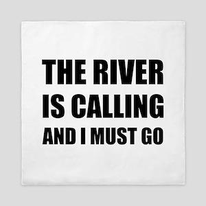 River Calling Must Go Queen Duvet