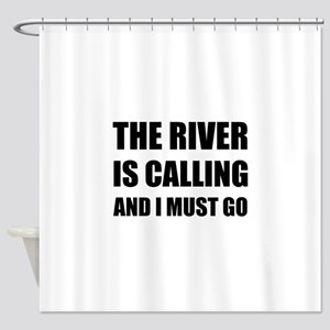 River Calling Must Go Shower Curtain