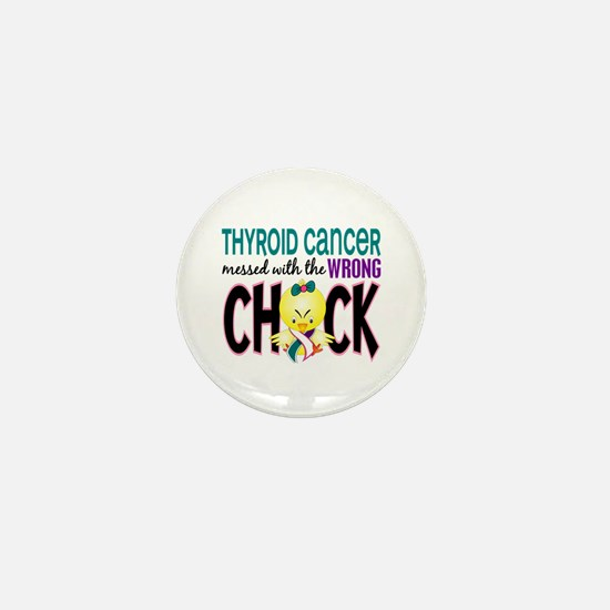 Thyroid Cancer MessedWithWrongChick1 Mini Button