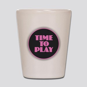 Time to Play - Pink Shot Glass