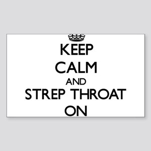 Keep Calm and Strep Throat ON Sticker
