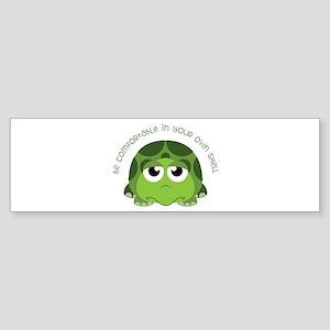 Be Comfortable Bumper Sticker