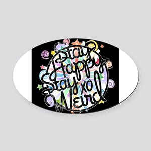 stay happy stay weird Oval Car Magnet