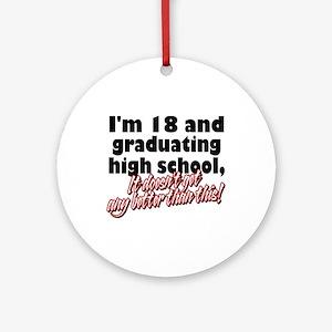 I'm Eighteen Ornament (Round)