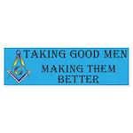 Taking Good Men Bumper Sticker