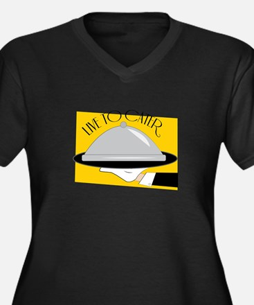Caterer Live To Cater Plus Size T-Shirt