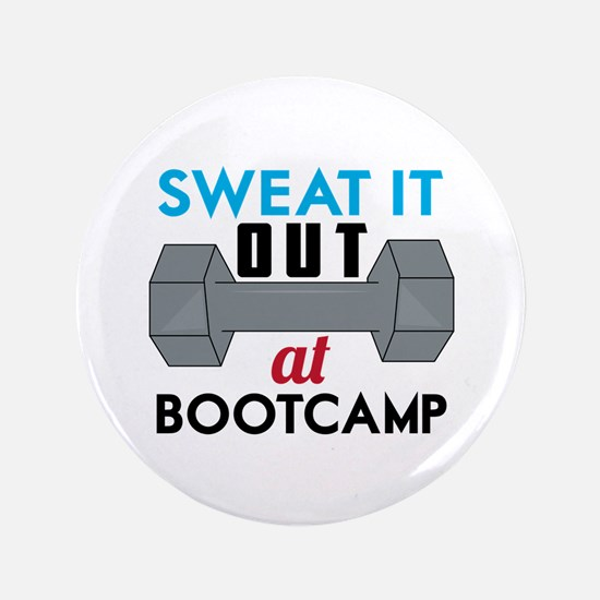 Sweat It Out Button