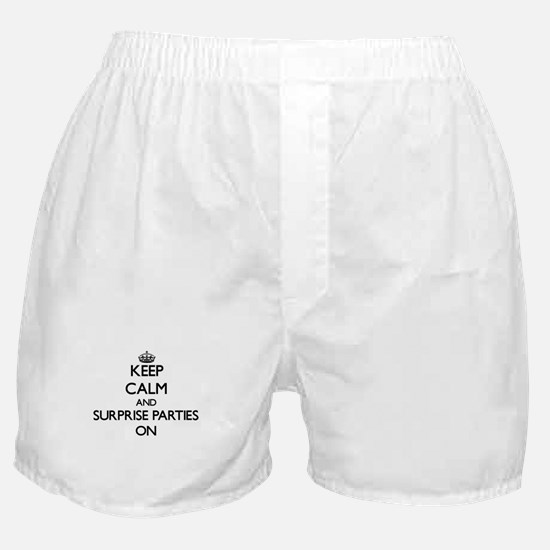 Keep Calm and Surprise Parties ON Boxer Shorts