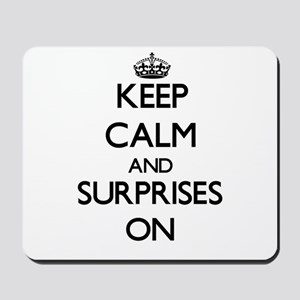 Keep Calm and Surprises ON Mousepad