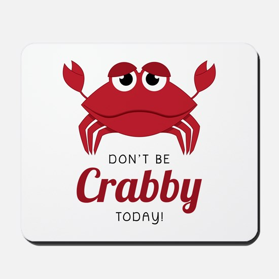 Crabby Today ! Mousepad