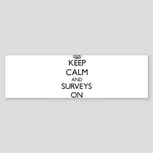 Keep Calm and Surveys ON Bumper Sticker