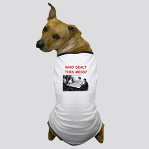 funny bridge joke on gifts and t-shirts Dog T-Shir