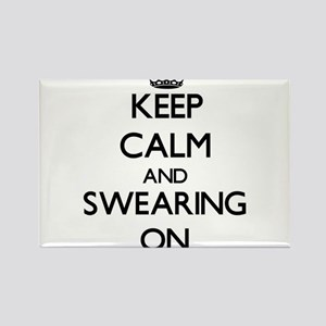 Keep Calm and Swearing ON Magnets