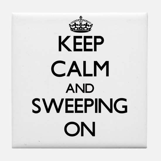 Keep Calm and Sweeping ON Tile Coaster