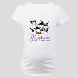 Myotonic Goat Gotta love'em Maternity T-Shirt
