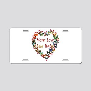 More Love Less Hate Butterf Aluminum License Plate