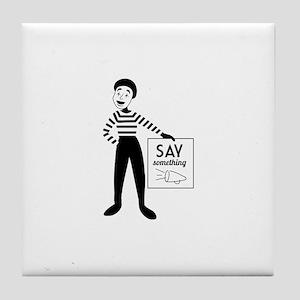 Say Something Tile Coaster