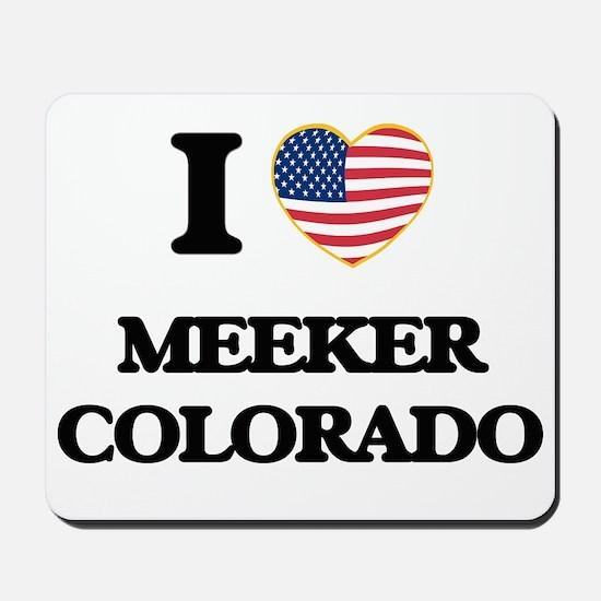 I love Meeker Colorado USA Design Mousepad