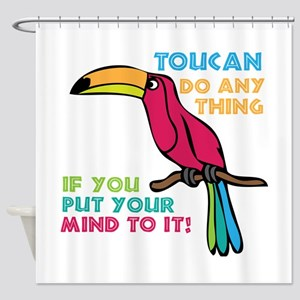 Toucan Do Anything Shower Curtain