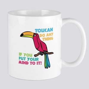 Toucan Do Anything Mugs