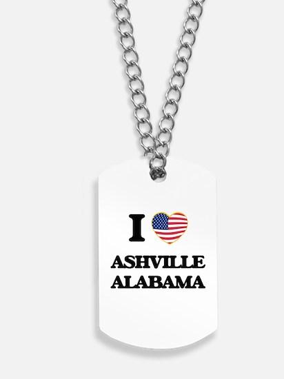 I love Ashville Alabama USA Design Dog Tags