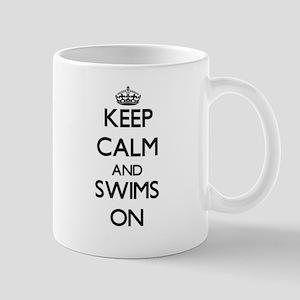 Keep Calm and Swims ON Mugs