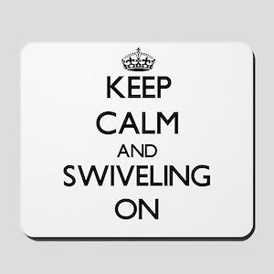 Keep Calm and Swiveling ON Mousepad