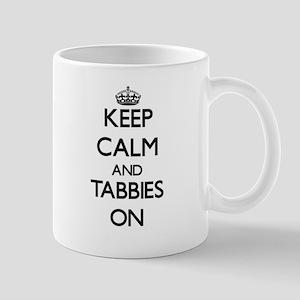 Keep Calm and Tabbies ON Mugs
