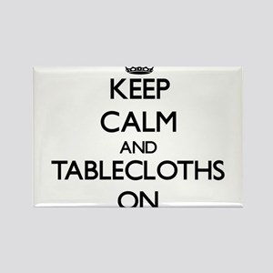 Keep Calm and Tablecloths ON Magnets
