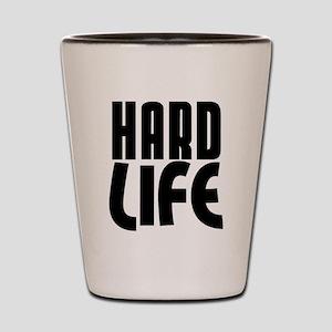 Hard Life Shot Glass
