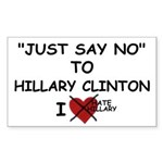 just say no to hillary Rectangle Sticker