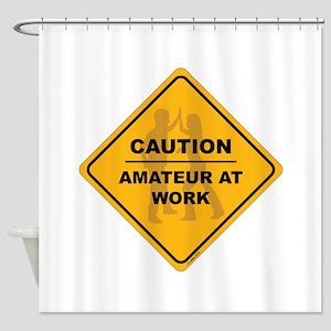 Amateur At Work Shower Curtain