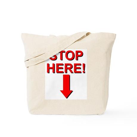Stop HERE -> Tote Bag