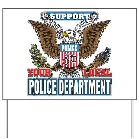 Support Your Local Police Yard Sign