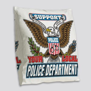 Support Your Local Police Burlap Throw Pillow