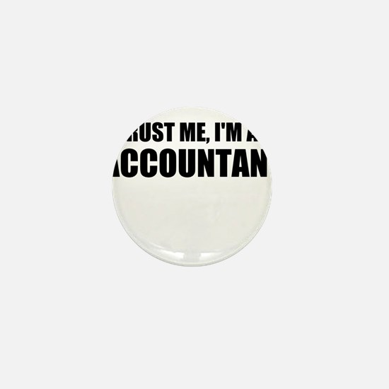 Trust Me, I'm An Accountant Mini Button